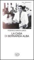 LA CASA DI BERNARDA ALBA - 9788806069810 - FEDERICO GARCIA LORCA