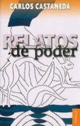 RELATOS DE PODER - 9789681603410 - CARLOS CASTANEDA