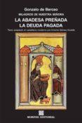LA ABADESA PREÑADA. LA DEUDA PAGADA (TEXTO ADAPTADO AL CASTELLANO MODERNO POR ANTONIO GÁLVEZ ALCAIDE) (EBOOK) - cdlap00002710