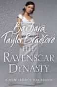 THE RAVENSCAR DYNASTY - 9780007197620 - BARBARA TAYLOR BRADFORT
