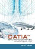 CATIA V5 MACRO PROGRAMMING WITH VISUAL BASIC SCRIPT - 9780071800020 - DIETER R. ZIETHEN