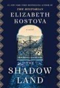 THE SHADOW LAND - 9781101966020 - ELIZABETH KOSTOVA
