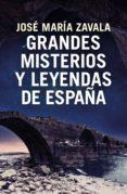 grandes misterios y leyendas de españa (ebook)-jose maria zavala-9788401022920