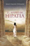 EL SUEÑO DE HIPATIA (EBOOK) - 9788401339820 - JOSE CALVO POYATO
