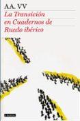 LA TRANSICION EN CUADERNOS DE RUEDO IBERICO - 9788408104520 - VV.AA.