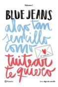 ALGO TAN SENCILLO COMO TUITEAR TE QUIERO - 9788408141020 - BLUE JEANS