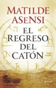 EL REGRESO DEL CATON - 9788408145820 - MATILDE ASENSI