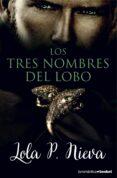 LOS TRES NOMBRES DEL LOBO - 9788408149620 - LOLA P. NIEVA