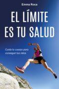 EL LIMITE ES TU SALUD - 9788408175520 - EMMA ROCA