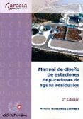 MANUAL DE DISEÑO DE ESTACIONES DEPURADORAS DE AGUAS RESIDUALES - 9788415452720 - AURELIO HERNANDEZ LEHMANN