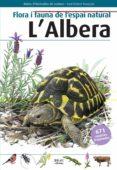 FLORA I FAUNA DE L ESPAI NATURAL L ALBERA (2ª ED.) - 9788415885320 - VV.AA.