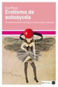 EROTISMO DE AUTOAYUDA: CINCUENTA SOMBRAS DE GREY Y EL NUEVO ORDEN ROMANTICO - 9788415917120 - EVA ILLOUZ