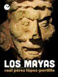 los mayas (ebook)-raul perez lopez-portillo-9788415930020