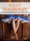 PACK SALLY MACKENZIE: NUNCA ES TARDE + EL FRUTO PROHIBIDO - 9788416973620 - SALLY MACKENZIE