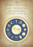 COHESIÓN SOCIAL Y LAS CREENCIAS DE SENTIDO EN LOS CURRÍCULA EDUCATIVOS, 2010 - 9788417479220 - FRANCISCO JOSE BLANC CASTAN
