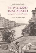 Ebook para descargar gratis EL PALAZZO INACABADO de JUDITH MACKRELL 9788417996420 FB2 iBook