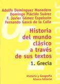 HISTORIA DEL MUNDO CLASICO A TRAVES DE SUS TEXTOS, 1: GRECIA - 9788420686820 - VV.AA.