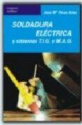 SOLDADURA ELECTRICA Y SISTEMAS TIG Y MAG - 9788428307420 - JOSE MARIA RIVAS ARIAS