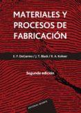 MATERIALES Y PROCESOS DE FABRICACION (2ª ED.) - 9788429148220 - E. PAUL DE GARMO