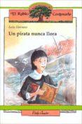 UN PIRATA NUNCA LLORA - 9788432131820 - LOLA HERRERO