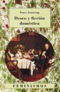 DESEO Y FICCION DOMESTICA - 9788437610320 - NANCY AMSTRONG