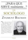¿PARA QUE SIRVE REALMENTE UN SOCIOLOGO? - 9788449330520 - ZYGMUNT BAUMAN