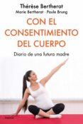 con el consentimiento del cuerpo (ebook)-paule brung-9788449335020
