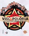 VISC A POLONIA - 9788466413220 - VV.AA.