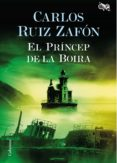 EL PRINCEP DE LA BOIRA - 9788466421720 - CARLOS RUIZ ZAFON