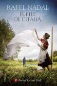 EL FILL DE L ITALIÀ - 9788466424820 - RAFEL NADAL