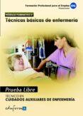 PRUEBAS LIBRES PARA LA OBTENCION DEL TITULO DE TECNICO DE CUIDADO S AUXILIARES DE ENFERMERIA: TECNICAS BASICAS DE ENFERMERIA - 9788467656220 - VV.AA.