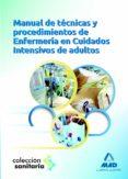MANUAL DE TECNICAS Y PROCEDIMIENTOS DE ENFERMERIA EN CUIDADOS INT ENSIVOS ADULTOS - 9788467687620 - VV.AA.