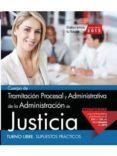 CUERPO DE TRAMITACIÓN PROCESAL Y ADMINISTRATIVA DE LA ADMINISTRACIÓN DE JUSTICIA. TURNO LIBRE. SUPUESTOS PRÁCTICOS - 9788468165820 - VV.AA.