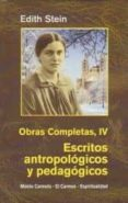 ESCRITOS ANTROPOLOGICOS Y PEDAGOGICOS (OBRAS COMPLETAS IV) - 9788472397620 - EDITH STEIN