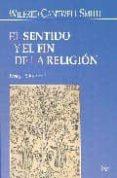 EL SENTIDO Y EL FIN DE LA RELIGION - 9788472456020 - WILFRED CANTWELL SMITH