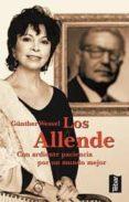 LOS ALLENDE: CON ARDIENTE PACIENCIA POR UN MUNDO MEJOR - 9788473602020 - GUNTHER WESSEL