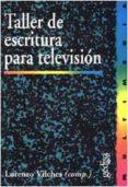 TALLER DE ESCRITURA PARA TELEVISION - 9788474327120 - VV.AA.
