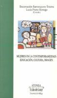 MUJERES EN LA CONTEMPORANEIDAD: EDUCACION, CULTURA E IMAGEN - 9788474967920 - VV.AA.