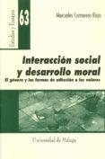 INTERACCION SOCIAL Y DESARROLLO MORAL - 9788474969320 - MERCEDES CAMARERO RIOJA