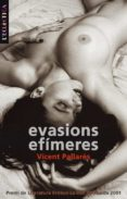 EVASIONS EFIMERES - 9788476606520 - VICENT PALLARES