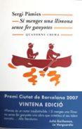 SI MENGES UNA LLIMONA SENSE FER GANYOTES - 9788477274520 - SERGI PAMIES