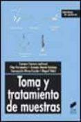 TOMA Y TRATAMIENTO DE MUESTRAS - 9788477389620 - VV.AA.