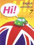 HI! ENGLISH ACTIVITIES Nº 7 EDUCACION PRIMARIA - 9788478873920 - VV.AA.