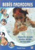 BEBES NADADORES: ADAPTACION AL MEDIO ACUATICO DEL NIÑO DE 0 A 6 A ÑOS - 9788479028220 - CLAUDIE PANSU
