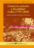 COMERCIO EXTERIOR Y FISCALIDAD: CUBA (1794-1860) - 9788483734520 - NADIA FERNANDEZ DE PINEDO