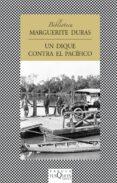 UN DIQUE CONTRA EL PACIFICO - 9788483831120 - MARGUERITE DURAS