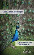 qué mundo tan maravilloso (ebook)-lola lopez mondejar-9788483936320