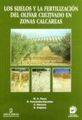 LOS SUELOS Y LA FERTILIZACION DEL OLIVAR CULTIVADO EN ZONAS CALCA REAS - 9788484761020 - M.A. PARRA RINCON