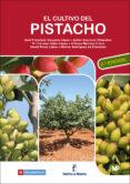 EL CULTIVO DEL PISTACHO (2ª ED.) - 9788484767220 - VV.AA.