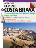 GIRONA COSTA BRAVA (GUIA + MAPA)- FRANÇAIS - 9788484784920 - SEBASTIA ROIG